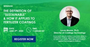 """Webinar: The Definition of """"Sustainable"""" & How It Applies to Fertilizer Coatings"""